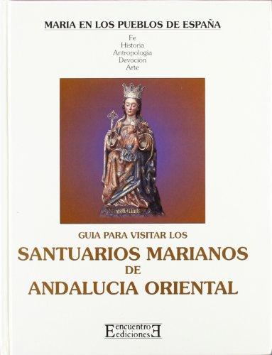 9788474904758: Santuarios Marianos Andalucia Oriental/ Sanctuaries Marianos Eastern Andalusia (Spanish Edition)