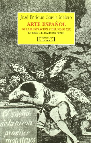 9788474904789: Arte espanol de la ilustracion y del siglo XIX/ Spanish Art of the Illustration and the XIX Century: En Torno a La Imagen Del Pasado (Ensayos) (Spanish Edition)