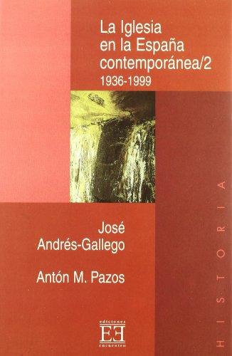 9788474905205: La Iglesia en la España contemporánea/2: 1936-1999 (Ensayo)