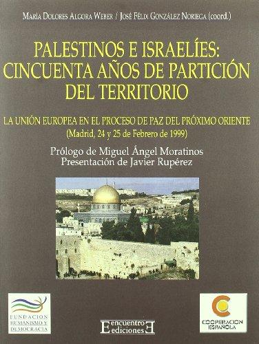 Palestinos e israelíes. Cincuenta años: González Noriega, José