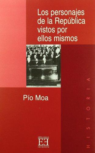 9788474905793: Los Personajes De La Republica vistos por ellos mismos/ The Personages Of the Republic seen by they themselves
