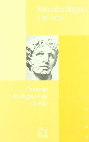 9788474905854: Alejandro Magno y el Arte: Aproximación a la personalidad de Alejandro Magno y a su influencia en el Arte (Ensayo)