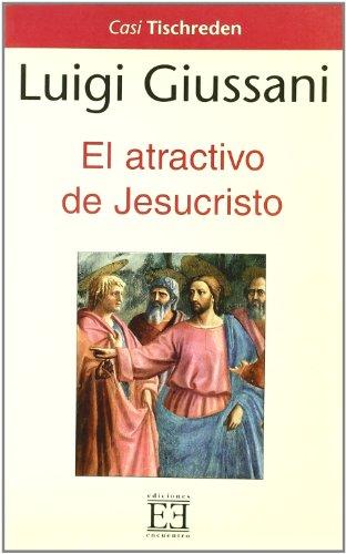 9788474905939: El atractivo de Jesucristo (Casi Tischreden)