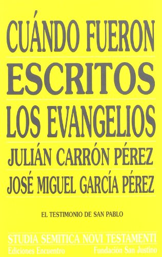 9788474906165: Cuando Fueron Escritos Los Evangelios / When the Gospels were Written: El Testimonio De San Pablo / The Testimony of St. Paul (Studia Semitica Novi Testamenti) (Spanish Edition)