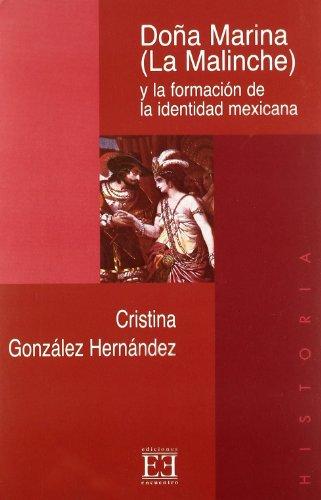 9788474906547: Doña Marina (La Malinche) y la formación de la identidad mejicana (Ensayo)