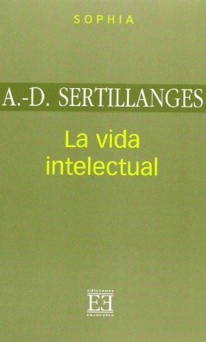 9788474906844: La vida intelectual: Su espíritu, sus condiciones, su método (Sophia)