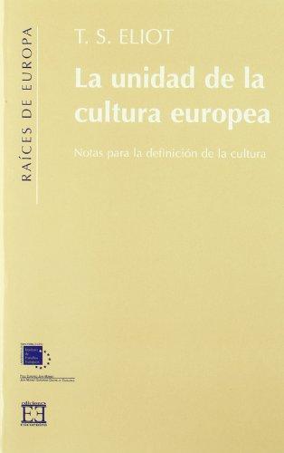 9788474907032: La unidad de la cultura europea: Notas para una definición de la cultura (Raíces de Europa)