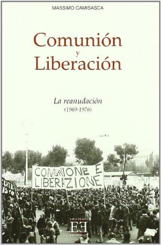 Comunion y liberacion / Communion and Liberation: La Reanudacion (1969-1976) / The ...
