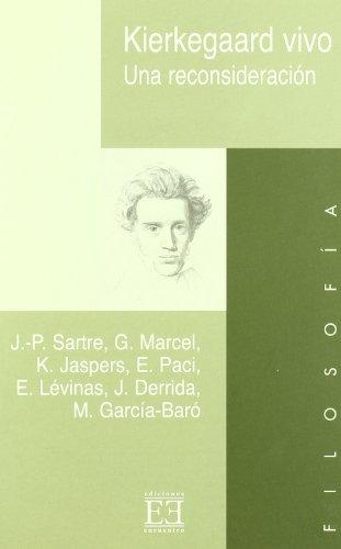 Kierkegaard vivo: Una reconsideración (Ensayo) (Spanish Edition) (9788474907674) by Levinas, Emmanuel; Sartre, Jean-Paul; Jaspers, Karl; Paci, Enzo; Derrida, Jacques; García-Baró, Miguel; Marcel, Gabriel