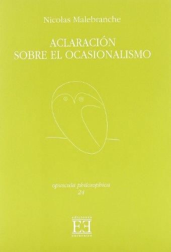 9788474907735: Aclaración sobre el ocasionalismo (Opuscula philosophica)