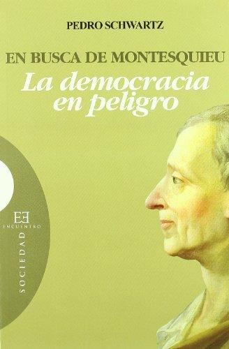 9788474907742: En busca de Montesquieu: La democracia en peligro (Ensayo)