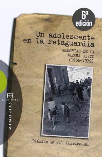 Un adolescente en la retaguardia: Memorias de: Gil Imirizaldu, Plácido
