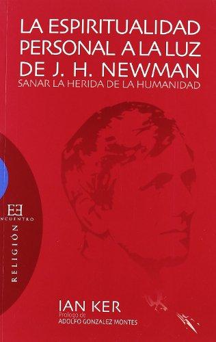 9788474907810: La espiritualidad personal a la luz de J.H. Newman: Sanar la herida de la humanidad (Ensayo)