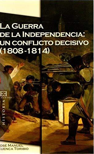 La Guerra De La Independencia/ The War of Independence: Un Confli (Spanish Edition): Jose ...