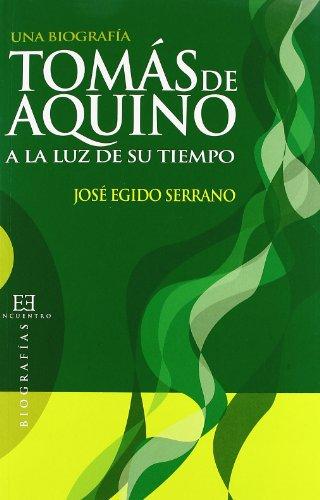 9788474907858: Tomás de Aquino a la luz de su tiempo / Thomas de Aquino at the Light of his time: Una Biografia (Spanish Edition)