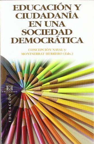 Educación y ciudadanía en una sociedad democrática - Herrero, Montserrat/Naval, Concepción