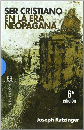9788474908077: Ser cristiano en la era neopagana / Being Christian in the Neopagan Era (Spanish Edition)