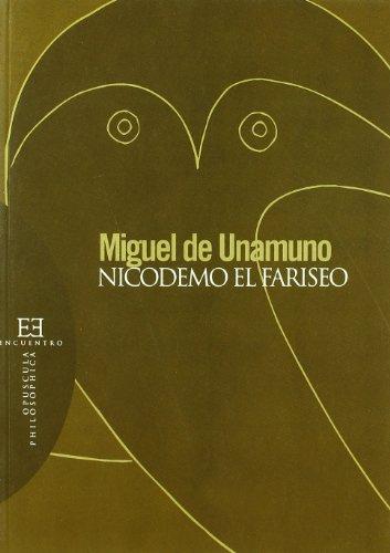 NICODEMO EL FARISEO: DE UNAMUNO, Miguel.-