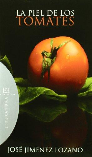 9788474908589: La piel de los tomates / The Tomatoes' Skin (Literatura / Literature) (Spanish Edition)
