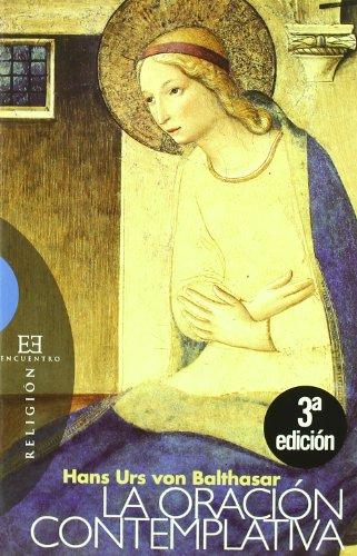9788474908817: La oración contemplativa: Nueva edición (Ensayo)
