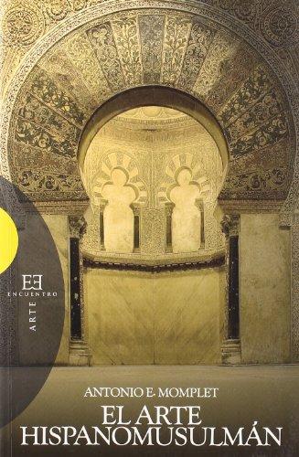 9788474908992: El arte hispanomusulmán (Ensayo)