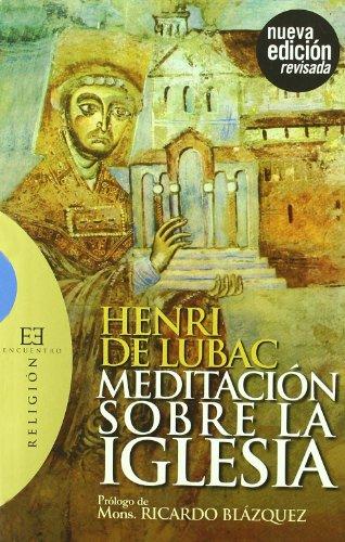 9788474909043: Meditación sobre la Iglesia: Prólogo de Mons. Ricardo Blázquez (Ensayo)
