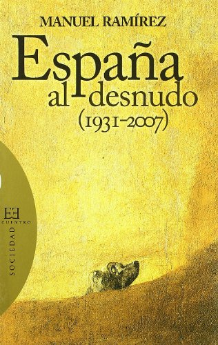 9788474909050: Espana Al Desnudo 1931-2007/ Naked Spain 1931-2007