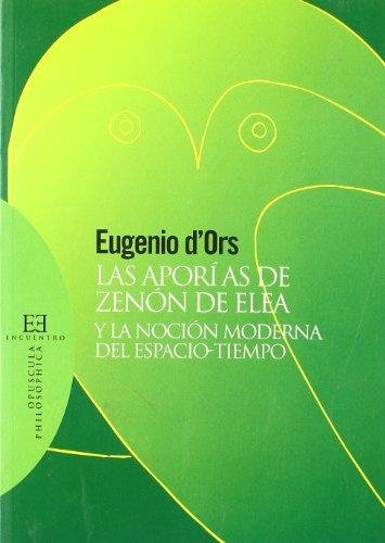 9788474909555: Las aporias de Zenon de Elea y la nocion moderna del espacio-tiempo / The Aporias of Zenon Elea and the Modern Notion of Space-time (Spanish Edition)