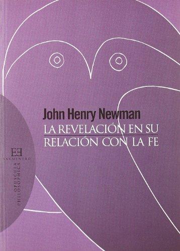 9788474909562: La Revelación en su relación con la fe: Introducción y traducción de Raquel Vera González (Opuscula Philosophica)