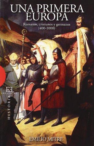 9788474909593: Una primera Europa: Romanos, cristianos y germanos (Ensayo)