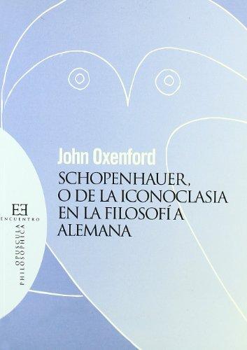 Schopenhauer, o de la Iconoclasia en la: John Oxenford