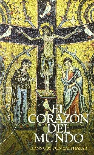 9788474909807: El corazon del mundo/ The heart of the world (Spanish Edition)