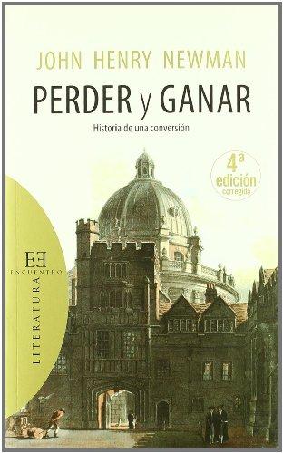 9788474909920: Perder y ganar / Loss and Gain: Historia de una conversion / The Story of a Convert (Literatura / Literature) (Spanish Edition)