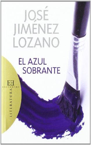 El azul sobrante / The Remaining Blue (Literatura / Literature) (Spanish Edition): Lozano...