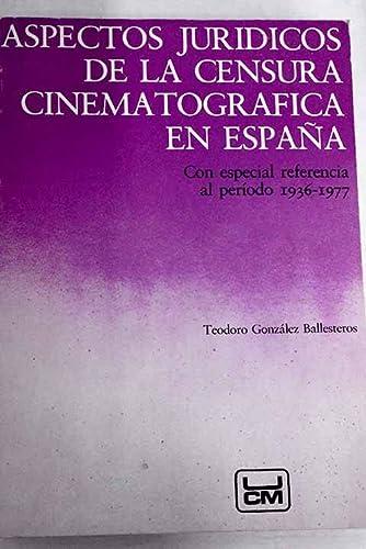 9788474910179: Aspectos juridicos de la censura cinematografica en España