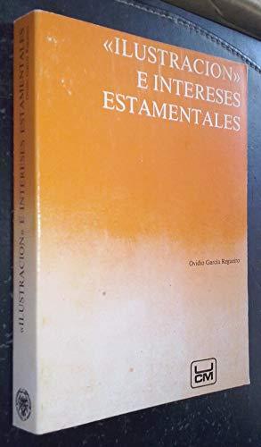 Ilustración e intereses estamentales (antagonismo entre sociedad: Ovidio García Regueiro