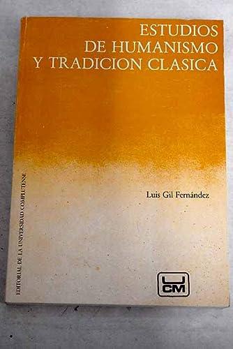 9788474911442: Estudios de humanismo y tradicion clasica