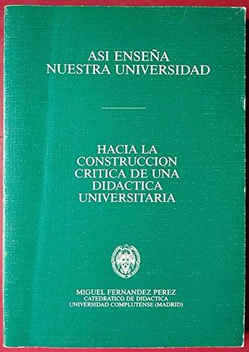 9788474912838: Así enseña nuestra Universidad: hacia la construcción crítica de una didáctica universitaria