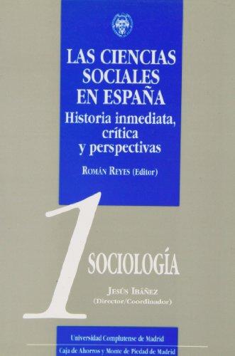 Las Ciencias Sociales en España. Historia inmediata,: Jesús Ibáñez Reyes,