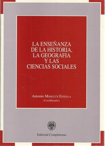 LA ENSEÑANZA DE LA HISTORIA, LA GEOGRAFÍA: Antonio Monclús Estella