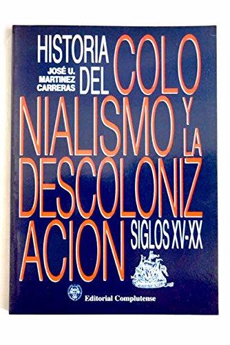 9788474914221: Historia del colonialismo y la descolonizacion : siglos XV-XX (General)