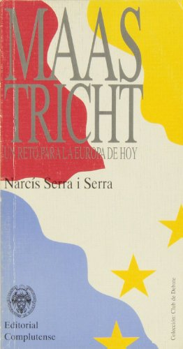 9788474914405: Europa y el tratado de Maastricht / Europe and the Maastricht Treaty: Un reto para la España de hoy / A challenge for today's Spain (Spanish Edition)