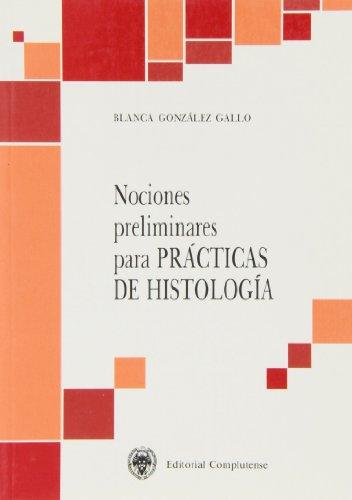 Nociones preliminares para prácticas de histología (sin: González Gallo, Blanca