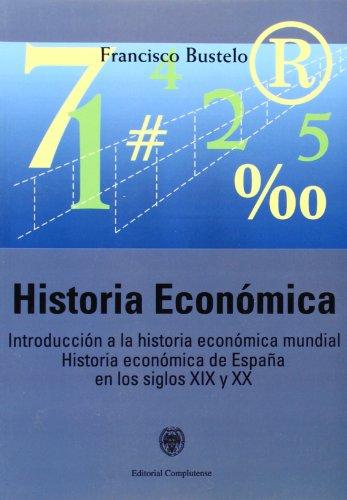 9788474915150: Historia económica. Introducción a la historia económica mundial. Historia económica de España en los siglos XIX y XX (sin colección)
