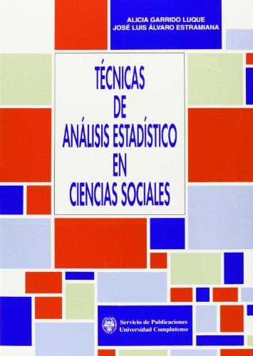 Técnicas de análisis estadísticos en ciencias sociales: Garrido, Alicia; Álvaro