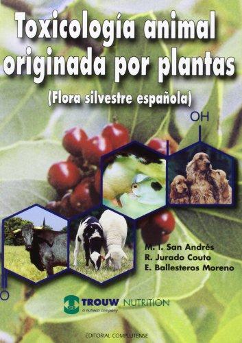 9788474915808: Toxicología animal originada por plantas / Animal Toxicology Originated by Plants: Flora silvestre española / Spanish Wild Flora (Spanish Edition)