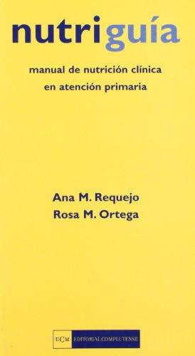 9788474915877: Nutriguia / Nutrition guide: Manual De Nutricion Clinica En Atencion Primaria (General) (Spanish Edition)