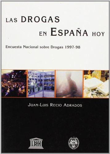 9788474915884: Las drogas en España hoy / Drugs in Spain today: Encuesta nacional sobre drogas 1997-98 / National Drug Survey 1997-98 (Spanish Edition)