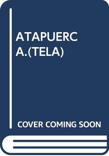 9788474915983: ATAPUERCA.(TELA)