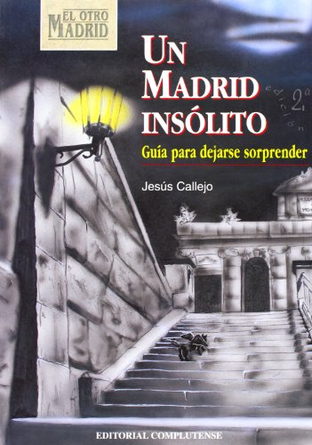 9788474916300: Un Madrid insolito / An Unusual Madrid: Guia para dejarse sorprender / Guide to Being Surprised (Spanish Edition)